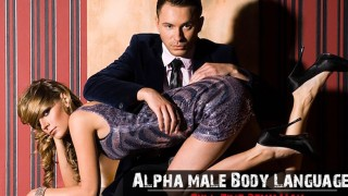 alpha male body language