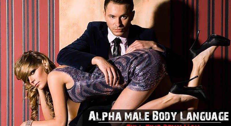 "alpha body language in dating We got the expert advice on how to read body language regarding the way the body does all the talking ""in dating, what scientists call courtship rituals."