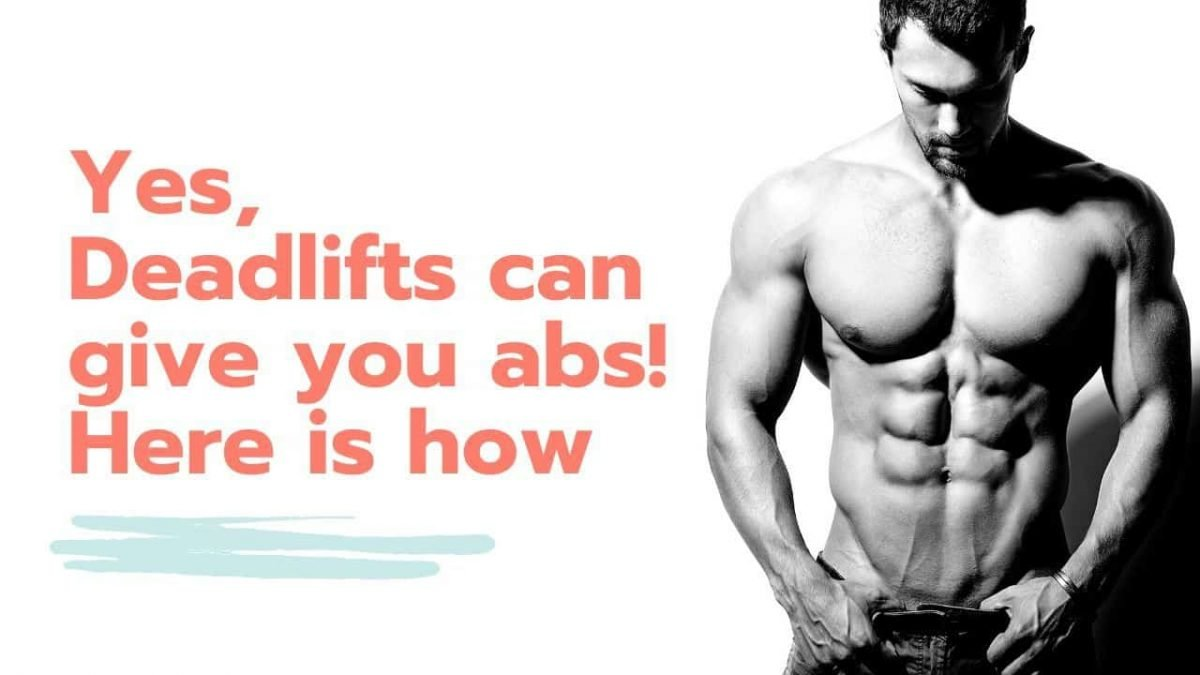 Yes, deadlifts can give you abs! Here is how