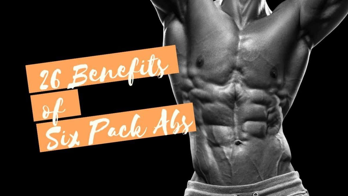 benefits six pack abs