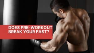 Does pre-workout break your fast