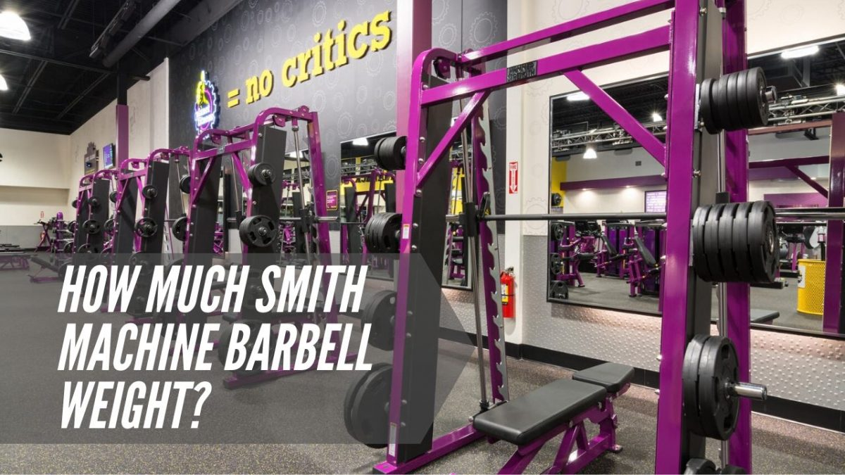 how much smith machine barbell weight