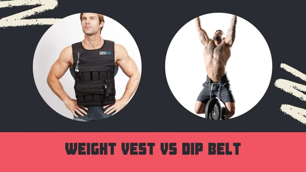 Dip Belt Vs Weight Vest