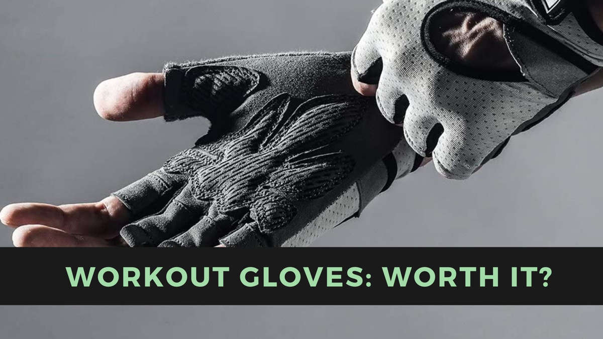 are workout gloves worth it and benefits