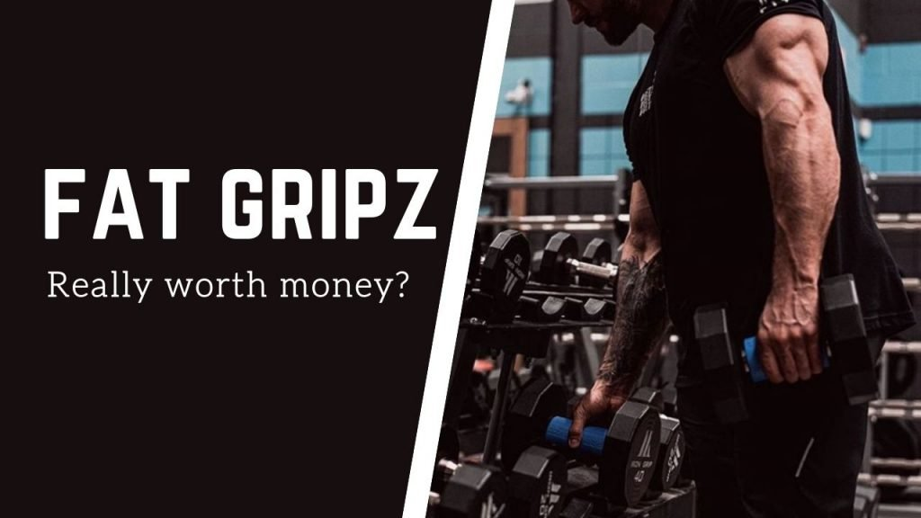 are fat gripz really worth it